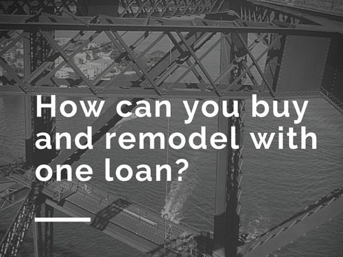 How Can You Buy And Remodel With One Loan?